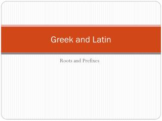 Greek and Latin