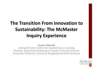 The Transition From Innovation to Sustainability: The McMaster Inquiry Experience