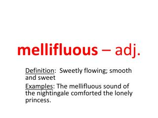 m ellifluous  – adj.