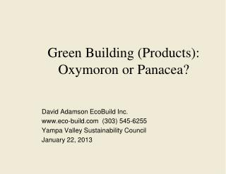 Green Building (Products): Oxymoron or Panacea?