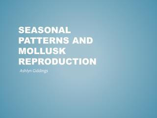 Seasonal Patterns and Mollusk reproduction