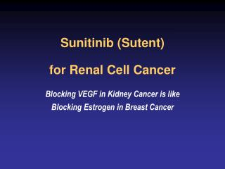 Sunitinib Sutent  for Renal Cell Cancer
