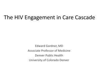 The HIV Engagement in Care Cascade