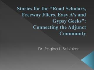 Dr. Regina L. Schinker