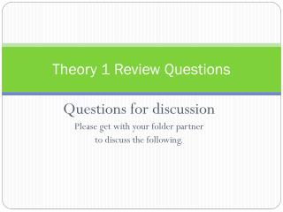 Theory 1 Review Questions