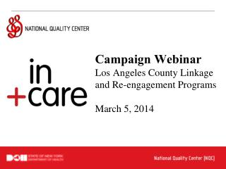 Campaign Webinar Los Angeles County Linkage and Re-engagement  Programs March 5, 2014
