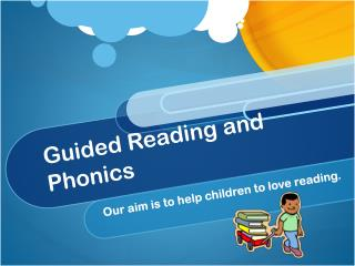 Guided Reading and Phonics