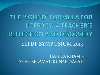 THE 'SOUND' FORMULA FOR LITERACY: A TEACHER'S REFLECTION AND DISCOVERY