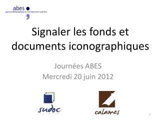 Signaler les fonds et documents iconographiques