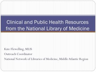 Clinical and Public Health Resources from the National Library of Medicine
