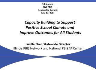 Lucille Eber, Statewide Director Illinois PBIS Network and National PBIS TA Center
