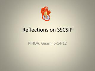 Reflections on SSCSiP