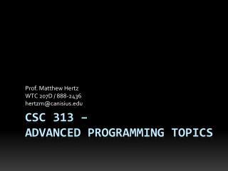 CSC 313 –  Advanced Programming Topics