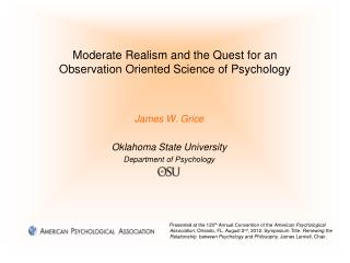 Moderate Realism and the Quest for an  O bservation Oriented Science of Psychology