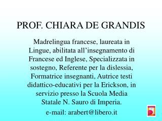 PROF. CHIARA DE GRANDIS