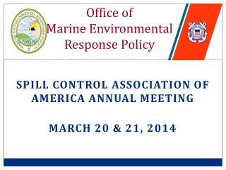 Office of  Marine Environmental Response Policy