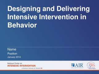 Designing and Delivering Intensive Intervention in Behavior