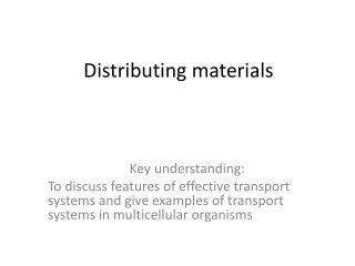 Distributing materials
