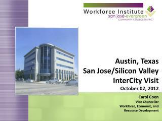 Austin, Texas  San Jose/Silicon Valley  InterCity Visit October 02, 2012 Carol Coen