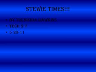 Stewie times!!!