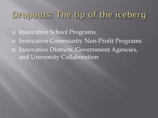 Dropouts: The tip of the iceberg