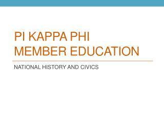 Pi Kappa Phi  MEMBER EDUCATION