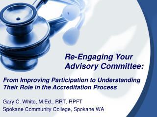 Gary C. White, M.Ed., RRT, RPFT Spokane Community College, Spokane WA
