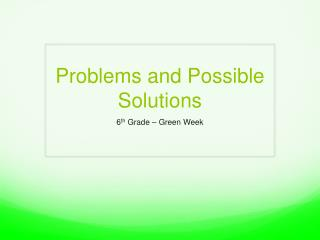 Problems and Possible Solutions