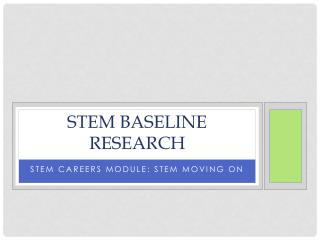 STEM Baseline research