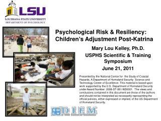 Psychological Risk & Resiliency: Children's Adjustment Post-Katrina