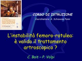 L instabilit  femoro-rotulea:    valido il trattamento artroscopico