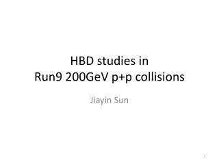 HBD studies in Run9 200GeV  p+p  collisions