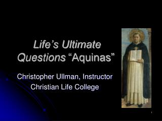 "Life's Ultimate Questions  ""Aquinas"""