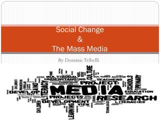 Social Change  & The Mass Media