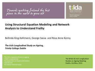 The Irish Longitudinal Study on Ageing  TILDA  is supported by