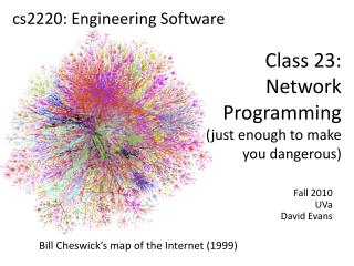 Class 23: Network Programming  (just enough to make you dangerous)