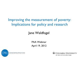 Improving the measurement of poverty: Implications for policy and research