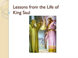Lessons from the Life of King Saul
