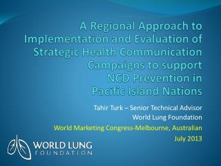 Tahir Turk – Senior Technical Advisor World Lung Foundation
