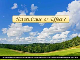 Nature:Cause  or  Effect ?
