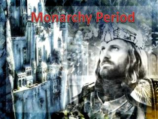 Monarchy Period
