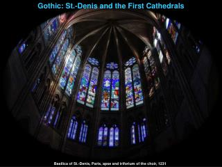 Gothic: St.-Denis and the First Cathedrals