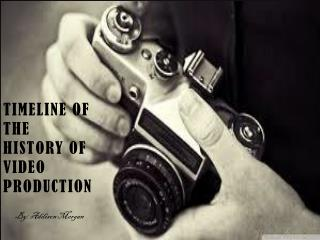 Timeline of the History of Video Production