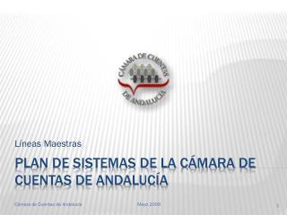 Plan de sistemas de la c mara de cuentas de Andaluc a