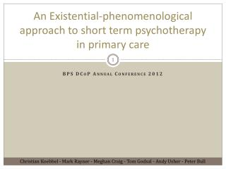 An Existential-phenomenological approach to short term  psychotherapy  in primary care