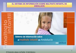 EL SISTEMA DE INFORMACI N SOBRE MALTRATO INFANTIL DE ANDALUC A