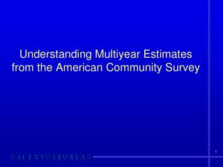 Understanding Multiyear Estimates from the American Community Survey