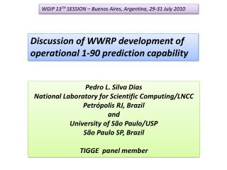 Discussion of WWRP development of operational 1-90 prediction capability