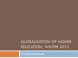 Globalization of higher education, WINTER 2012