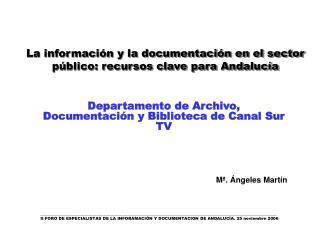 La informaci n y la documentaci n en el sector p blico: recursos clave para Andaluc a